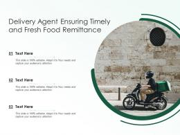 Delivery Agent Ensuring Timely And Fresh Food Remittance Infographic Template