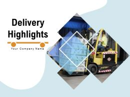 Delivery Highlights Communication Execution Management Business Technical