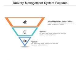 Delivery Management System Features Ppt Powerpoint Presentation Styles Examples Cpb