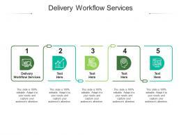 Delivery Workflow Services Ppt Powerpoint Presentation Show Slide Portrait Cpb