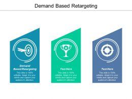 Demand Based Retargeting Ppt Powerpoint Presentation Gallery Designs Cpb