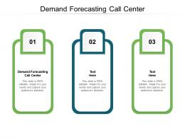 Demand Forecasting Call Center Ppt Powerpoint Presentation Layouts Sample Cpb
