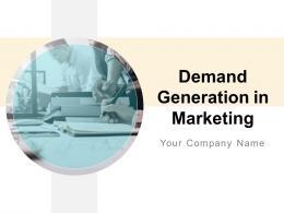 Demand Generation In Marketing Powerpoint Presentation Slides