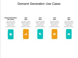 Demand Generation Use Cases Ppt Powerpoint Presentation Model Rules Cpb
