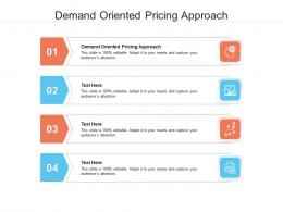Demand Oriented Pricing Approach Ppt Powerpoint Presentation Pictures Elements Cpb