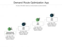 Demand Route Optimization App Ppt Powerpoint Presentation Gallery Styles Cpb