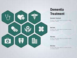 Dementia Treatment Ppt Powerpoint Presentation Show Graphics