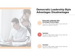 Democratic Leadership Style Advantages Disadvantages Ppt Powerpoint Design Cpb