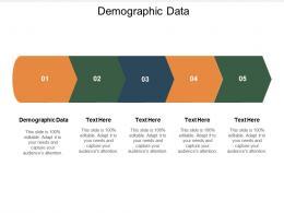 Demographic Data Ppt Powerpoint Presentation Show Design Ideas Cpb