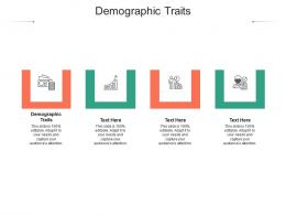 Demographic Traits Ppt Powerpoint Presentation Icon File Formats Cpb