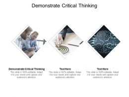 Demonstrate Critical Thinking Ppt Powerpoint Presentation Slides Icon Cpb