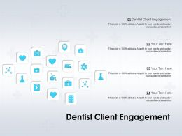 Dentist Client Engagement Ppt Powerpoint Presentation Professional Vector