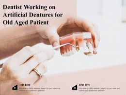 Dentist Working On Artificial Dentures For Old Aged Patient