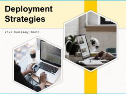 Deployment Strategies Powerpoint Presentation Slides
