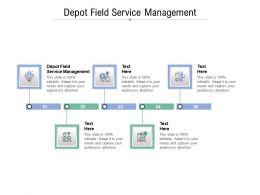 Depot Field Service Management Ppt Powerpoint Presentation Show Model Cpb