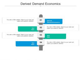 Derived Demand Economics Cpb Ppt Powerpoint Presentation Layouts Gridlines Cpb