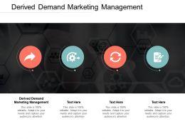Derived Demand Marketing Management Ppt Powerpoint Presentation Good Cpb