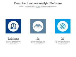 Describe Features Analytic Software Ppt Powerpoint Presentation Layouts Good Cpb