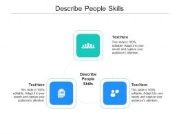 Describe People Skills Ppt Powerpoint Presentation Inspiration Format Cpb