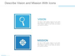 Describe Vision And Mission With Icons Powerpoint Slide Show