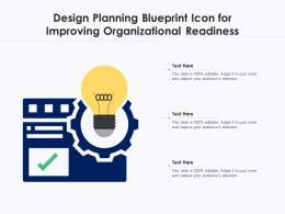 Design Planning Blueprint Icon For Improving Organizational Readiness