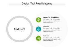 Design Tool Road Mapping Ppt Powerpoint Presentation Summary Example Topics Cpb