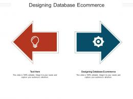 Designing Database Ecommerce Ppt Powerpoint Presentation Infographic Template Professional Cpb
