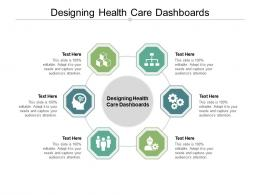 Designing Health Care Dashboards Ppt Powerpoint Presentation Infographic Template Graphics Pictures Cpb