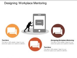 Designing Workplace Mentoring Ppt Powerpoint Presentation Gallery Professional Cpb
