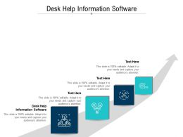 Desk Help Information Software Ppt Powerpoint Presentation Infographics Design Inspiration Cpb