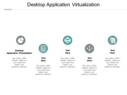 Desktop Application Virtualization Ppt Powerpoint Presentation Infographic Template Clipart Cpb