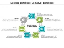 Desktop Database Vs Server Database Cpb Ppt Powerpoint Presentation Microsoft Cpb