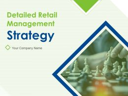 Detailed Retail Management Strategy Powerpoint Presentation Slides