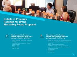 Details Of Premium Package For Brand Marketing Recap Proposal Ppt Example File