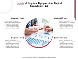 Details Of Required Equipment For Capital Expenditure Business Ppt Powerpoint Presentation Pictures