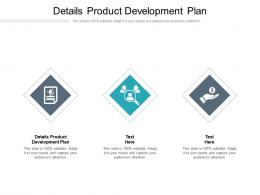 Details Product Development Plan Ppt Powerpoint Presentation Show Outfit Cpb