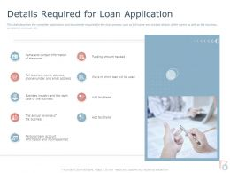 Details Required For Loan Application Ppt Powerpoint Presentation Show Format