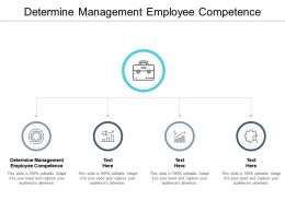 Determine Management Employee Competence Ppt Powerpoint Presentation Ideas Cpb