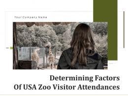 Determining Factors Of USA Zoo Visitor Attendances Powerpoint Presentation Slides