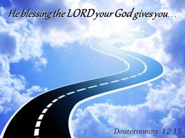 Deuteronomy 12 15 He Blessing The LORD Your God Powerpoint Church Sermon