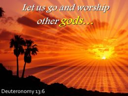 Deuteronomy 13 6 Let Us Go And Worship Other Powerpoint Church Sermon