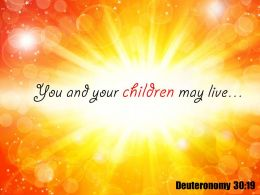 Deuteronomy 30 19 You And Your Children Powerpoint Church Sermon