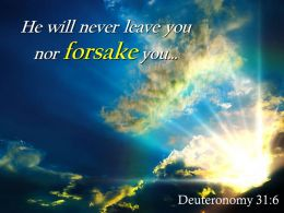 Deuteronomy 31 6 He Will Never Leave You Nor Powerpoint Church Sermon