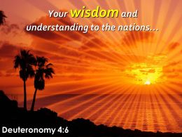 Deuteronomy 4 6 Wisdom And Understanding To The Nations Powerpoint Church Sermon