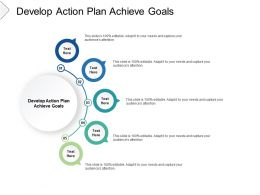 Develop Action Plan Achieve Goals Ppt Powerpoint Presentation Infographic Template Skills Cpb