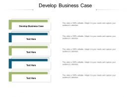 Develop Business Case Ppt Powerpoint Presentation Styles Cpb