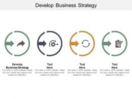 Develop Business Strategy Ppt Powerpoint Presentation Infographics Slide Download Cpb