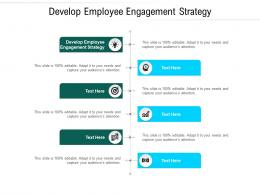 Develop Employee Engagement Strategy Ppt Powerpoint Presentation Professional Clipart Cpb