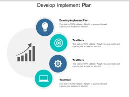 Develop Implement Plan Ppt Powerpoint Presentation Slides Graphic Images Cpb