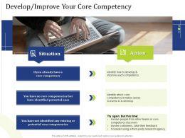 Develop Improve Your Core Competency Potential Ones Ppt Slides